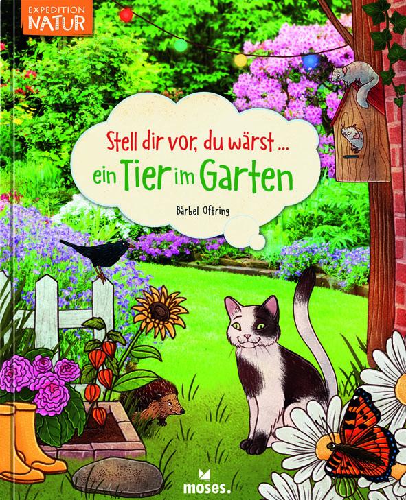 Stell dir vor, du wärst... Ein Tier im Garten