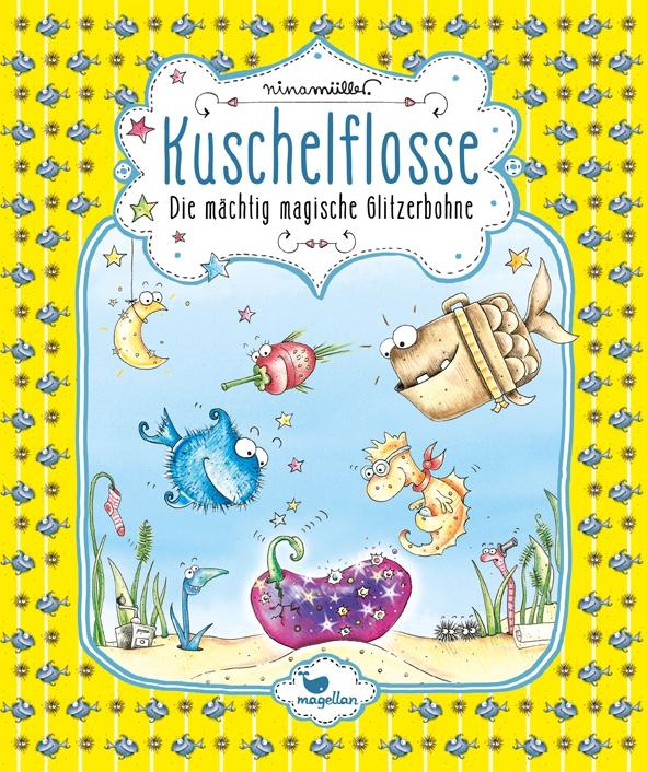 Kuschelflosse, Band 4: Die mächtig magische Glitzerbohne