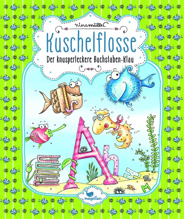 Kuschelflosse, Band 5: Der knusperleckere Buchstaben-Klau