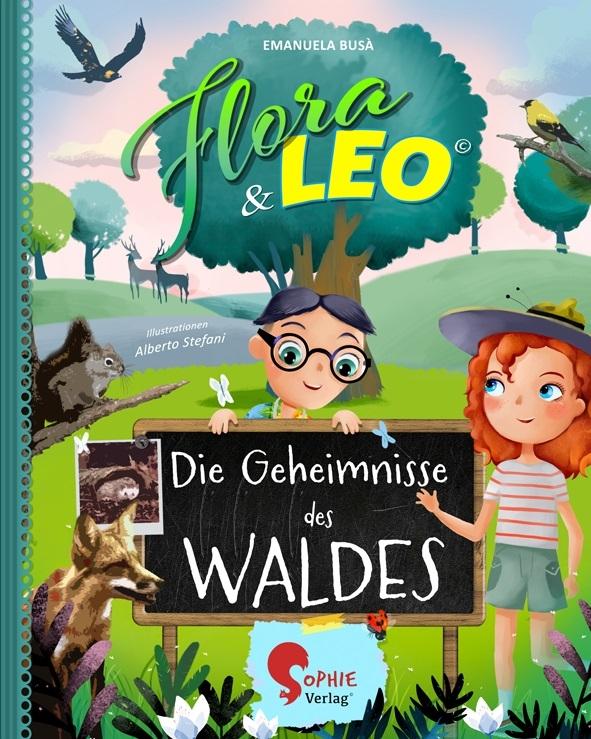 Flora & Leo: Die Geheimnisse des Waldes