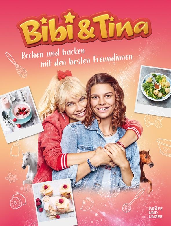 Bibi & Tina: Kochen und Backen mit den besten Freundinnen